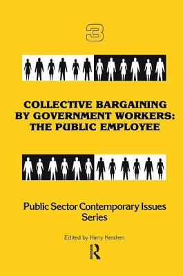 Collective Bargaining by Government Workers: The Public Employee 9780895030320