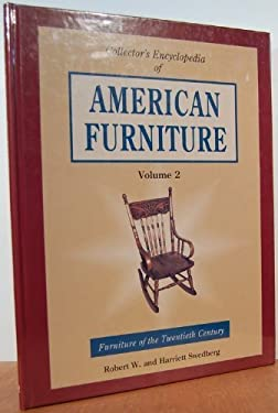 Collector's Encyclopedia of American Furniture: V. 2. Furniture of the Twentieth Century. 9780891454809