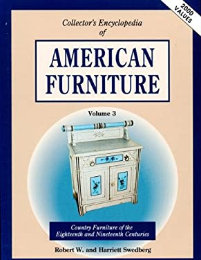 Collector's Encyclopedia of American Furniture: Volume Three 9780891455608
