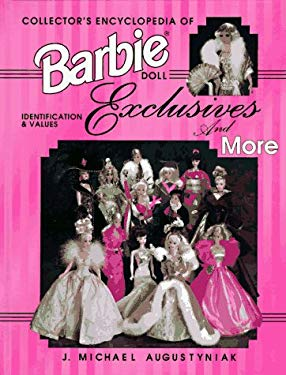 Collector's Encyclopedia of Barbie Doll Exclusives and More: Identification & Values 9780891457930