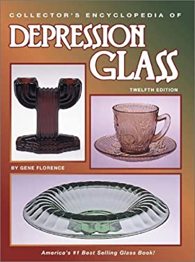 Collector's Encyclopedia of Depression Glass: America's Number One Best Selling... 9780891456636