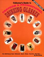 Collector's Guide to Cartoon & Promotional Drinking Glasses 4012570
