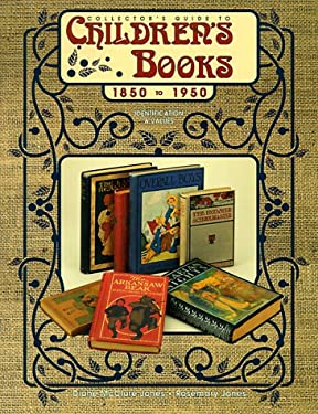 Collector's Guide to Children's Books, 1850-1950, Identification and Vaules 9780891457176