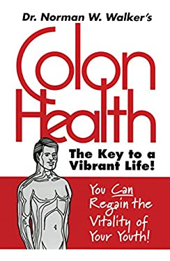 Colon Health: The Key to a Vibrant Life 9780890190692