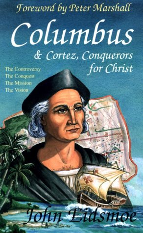 Columbus and Cortez, Conquerors for Christ 9780892212231