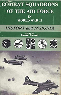 Combat Squadrons of the Air Force in World War II: History & Insignia