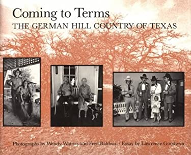 Coming to Terms: The German Hill Country of Texas 9780890963869