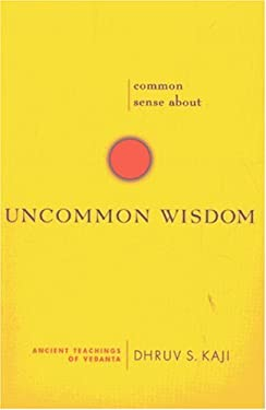 Common Sense about Uncommon Wisdom: Ancient Teachings of Vedanta 9780893891923
