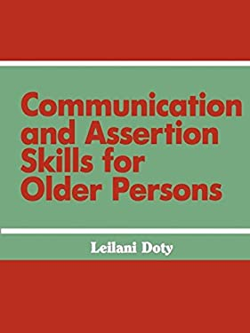 Communication and Assertion Skills for Older Persons 9780891164005