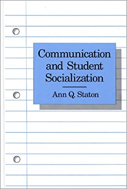Communication and Student Socialization 9780893915513
