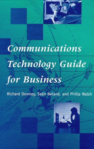 Communications Technology Guide for Business 9780890068274