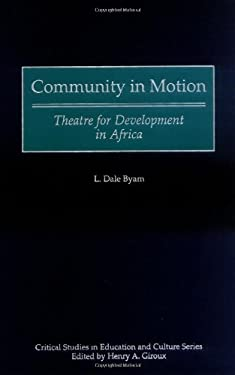 Community in Motion: Theatre for Development in Africa 9780897895811