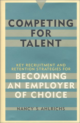 Competing for Talent: Key Recruitment and Retention Strategies for Becoming an Employer of Choice 9780891061489
