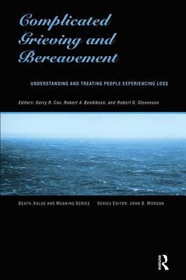 Complicated Grieving and Bereavement: Understanding and Treating People Experiencing Loss 9780895032133