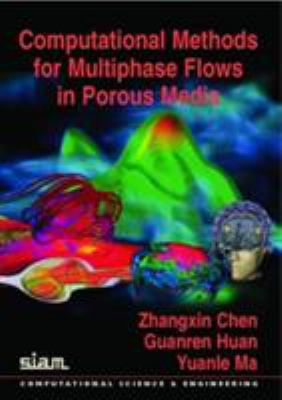 Computational methods for multiphase flows in porous media Zhangxin Chen