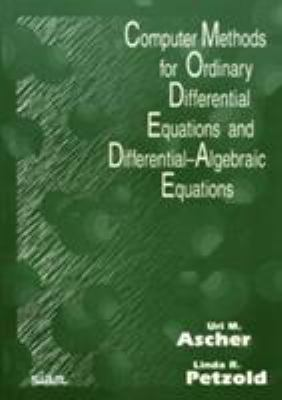 Computer Methods for Ordinary Differential Equations and Differential-Algebraic Equations 9780898714128