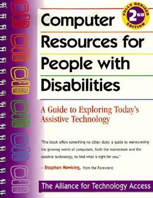 Computer Resources for People with Disabilities: A Guide to Exploring Today's Assistive Technology 9780897931960