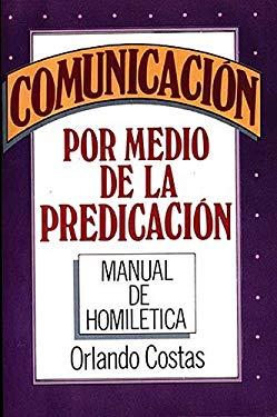 Comunicacion Por Medio de la Predicacion 9780899220215