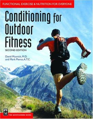 Conditioning for Outdoor Fitness: Functional Exercise & Nutrition for Every Body 9780898867565