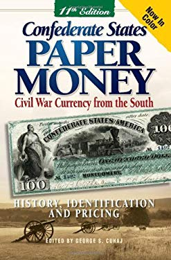 Confederate States Paper Money: Civil War Currency from the South 9780896897069