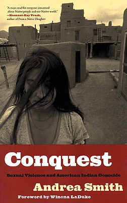 Conquest: Sexual Violence and American Indian Genocide 9780896087439