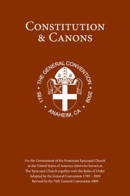 Constitution & Canons: Together with the Rules of Order for the Government of the Protestant Episcopal Church in the United States of America 9780898696479