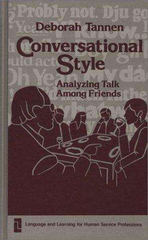 Conversational Style: Analyzing Talk Among Friends 9780893911881