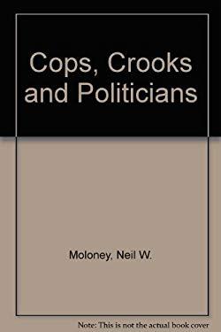Cops Crooks and Politicians