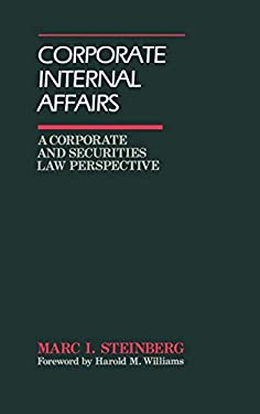 Corporate Internal Affairs: A Corporate and Securities Law Perspective 9780899300399
