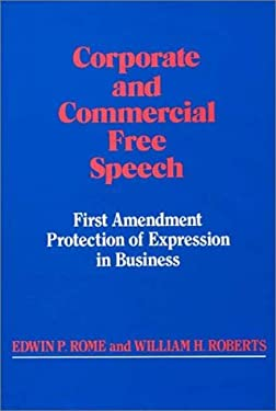 Corporate and Commercial Free Speech: First Amendment Protection of Expression in Business 9780899300412