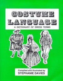 Costume Language: A Dictionary of Dress Terms 9780896761384