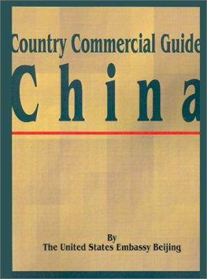 Country Commercial Guide: China 9780894990335