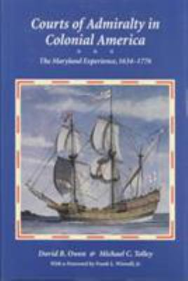 Courts of Admirality in Colonial America: The Maryland Experience, 1634-1776 9780890898567