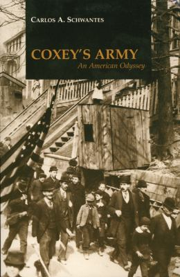 Coxey's Army: An American Odyssey 9780893011741