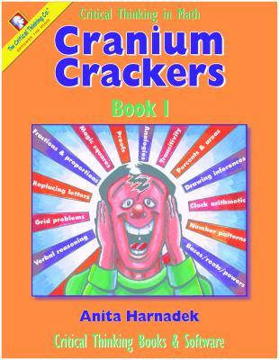 Cranium Crackers Book 1: Critical Thinking Activities for Mathematics 9780894556647