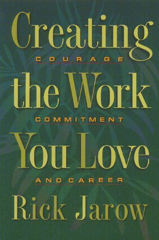 Creating the Work You Love: Courage, Commitment, and Career 9780892815425
