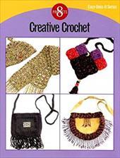 Creative Crochet: 8 Projects 3999636