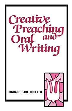 Creative Preaching & Oral Writing 9780895363497