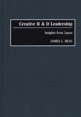 Creative R & D Leadership: Insights from Japan 9780899309156