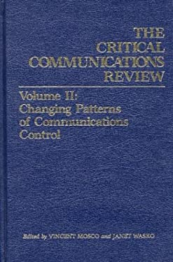 Critical Communications Review: Volume 2: Changing Patterns of Communication Control 9780893911539