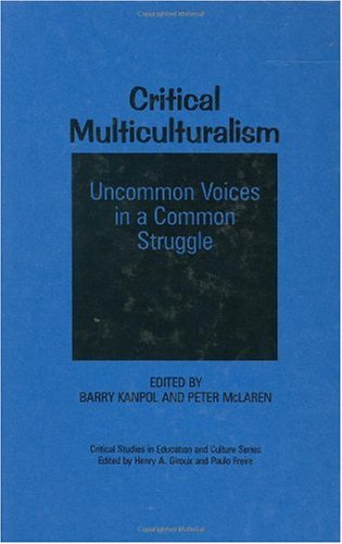 Critical Multiculturalism: Uncommon Voices in a Common Struggle 9780897893077