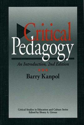 Critical Pedagogy: An Introduction, 2nd Edition 9780897895521