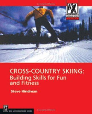 Cross-Country Skiing: Building Skills for Fun and Fitness 9780898868623