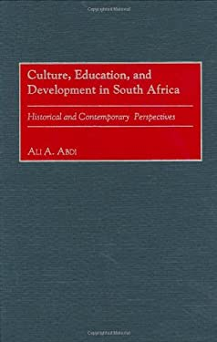 Culture, Education, and Development in South Africa: Historical and Contemporary Perspectives 9780897898157