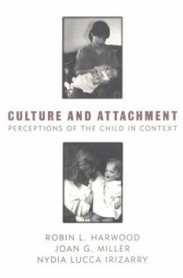 Culture and Attachment: Perceptions of the Child in Context 9780898628777