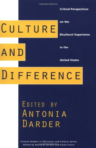 Culture and Difference: Critical Perspectives on the Bicultural Experience in the United States 9780897894579