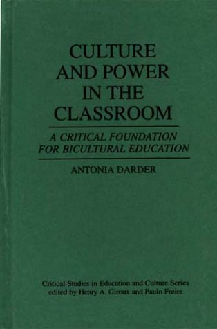 Culture and Power in the Classroom: A Critical Foundation for Bicultural Education 9780897892360