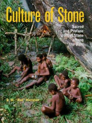 Culture of Stone: Sacred and Profane Uses of Stone Among the Dani 9780890968703