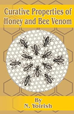 Curative Properties of Honey and Bee Venom 9780898754094