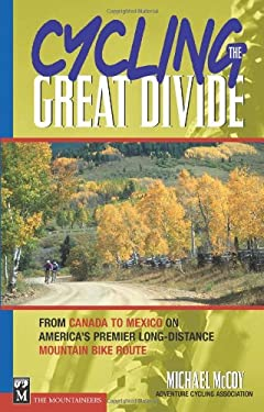 Cycling the Great Divide: From Canada to Mexico on America's Premier Long-Distance Mountain Bike Route 9780898866988